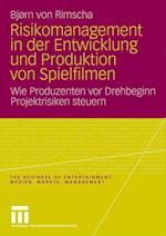 Risikomanagement in Der Entwicklung Und Produktion Von Spielfilmen af Bjorn Von Rimscha, Bj Rn Von Rimscha, Bj Rn Von Rimscha