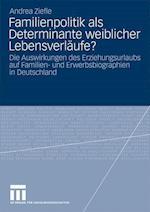 Familienpolitik ALS Determinante Weiblicher Lebensverlaufe? af Andrea Ziefle