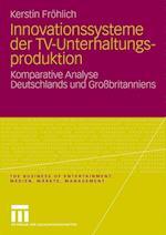 Innovationssysteme Der TV-Unterhaltungsproduktion af Kerstin Fr Hlich, Kerstin Frohlich