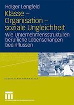 Klasse - Organisation - Soziale Ungleichheit af Holger Lengfeld