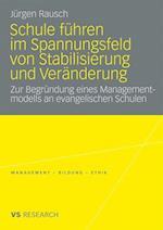 Schule Fuhren Im Spannungsfeld Von Stabilisierung Und Veranderung af J. Rgen Rausch, Jurgen Rausch