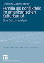 Familie ALS Konfliktfeld Im Amerikanischen Kulturkampf af Christine Zimmermann
