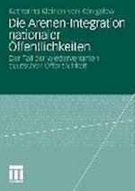 Die Arenen-Integration Nationaler Öffentlichkeiten