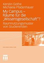 My Campus - Raume Fur Die Wissensgesellschaft'? af Kerstin Gothe, Michaela Pfadenhauer