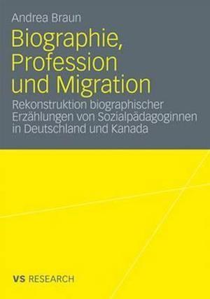 Biographie, Profession Und Migration