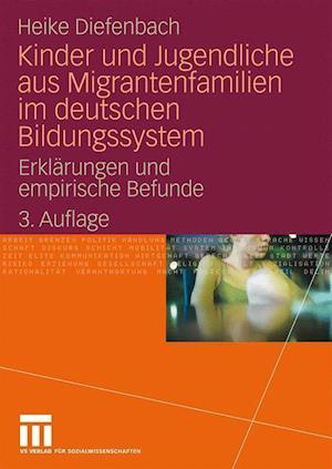 Bog, paperback Kinder Und Jugendliche Aus Migrantenfamilien Im Deutschen Bildungssystem af Heike Diefenbach