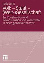 Volk - Staat - (Welt-)Gesellschaft af Katja Jung