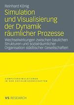 Simulation Und Visualisierung Der Dynamik Raumlicher Prozesse af Reinhard K. Nig, Reinhard Konig