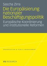 Die Europaisierung Nationaler Beschaftigungspolitik af Sascha Zirra