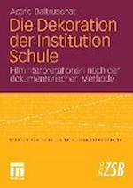 Die Dekoration Der Institution Schule af Astrid Baltruschat