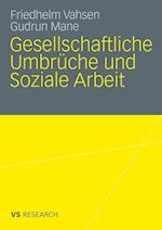 Gesellschaftliche Umbruche Und Soziale Arbeit af Gudrun Mane, Friedhelm Vahsen