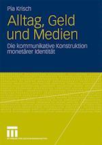 Alltag, Geld Und Medien af Pia Krisch