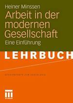 Arbeit in Der Modernen Gesellschaft af Heiner Minssen
