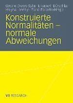 Konstruierte Normalitäten - Normale Abweichungen