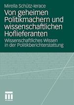 Von Geheimen Politikmachern Und Wissenschaftlichen Hoflieferanten af Mirella Schutz-Lerace
