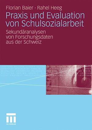 Bog, paperback Praxis Und Evaluation Von Schulsozialarbeit af Florian Baier, Rahel Heeg