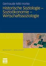 Historische Soziologie - Soziookonomie - Wirtschaftssoziologie (Wirtschaft Und Gesellschaft)