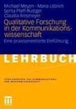 Qualitative Forschung in Der Kommunikationswissenschaft af Maria L. Blich, Michael Meyen, Senta Pfaff-R Diger