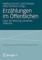 Erzahlungen im Offentlichen (Theorie Und Praxis Der Diskursforschung)