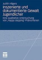 Inszenierte Und Dokumentierte Gewalt Jugendlicher af Judith Hilgers