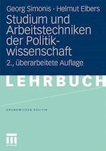 Studium Und Arbeitstechniken Der Politikwissenschaft af Georg Simonis, Helmut Elbers