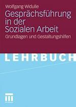 Gespr Chsf Hrung in Der Sozialen Arbeit af Wolfgang Widulle