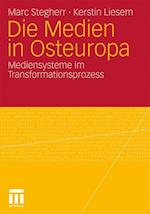 Die Medien in Osteuropa af Marc Stegherr, Kerstin Liesem