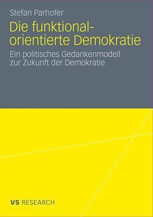 Die Funktional-Orientierte Demokratie