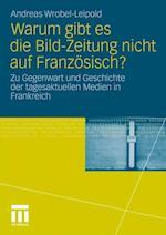 Warum Gibt Es Die Bild-Zeitung Nicht Auf Franzosisch? af Andreas Wrobel-Leipold