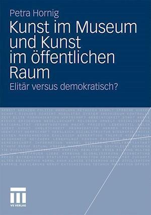 Bog, paperback Kunst Im Museum Und Kunst Im Offentlichen Raum af Petra Hornig