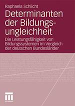 Determinanten Der Bildungsungleichheit af Raphaela Schlicht