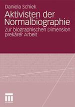 Aktivisten Der Normalbiographie af Daniela Schiek