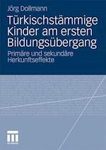Turkischstammige Kinder Am Ersten Bildungsubergang af Jorg Dollmann, J. Rg Dollmann