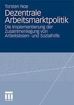 Dezentrale Arbeitsmarktpolitik af Torsten Noe