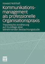 Kommunikationsmanagement ALS Professionelle Organisationspraxis af Howard Nothhaft