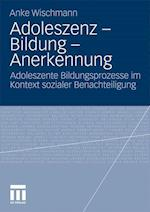Adoleszenz - Bildung - Anerkennung af Anke Wischmann