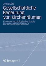 Gesellschaftliche Bedeutung Von Kirchenraumen af Anna K. Rs, Anna Kors