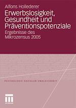 Erwerbslosigkeit, Gesundheit Und Praventionspotenziale af Alfons Hollederer