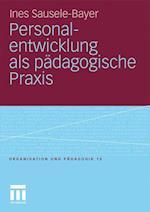 Personalentwicklung ALS Padagogische Praxis af Ines Sausele-Bayer