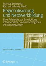 Regionalisierung Und Netzwerkbildung af Marcus Emmerich