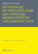 Die Verteilung Der Elterlichen Sorge Aus Erziehungswissenschaftlicher Und Juristischer Sicht af Barbara Schwarz