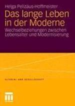 Das Lange Leben in Der Moderne af Helga Pelizaus-Hoffmeister, Helga Peliz Us-Hoffmeister