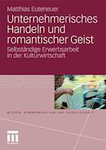 Unternehmerisches Handeln Und Romantischer Geist af Matthias Euteneuer
