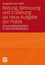 Bildung, Betreuung Und Erziehung ALS Neue Aufgabe Der Politik af Susanne Von Hehl, Susanne Von Hehl