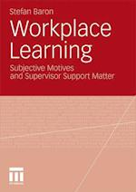Workplace Learning: Subjective Motives and Supervisor Support Matter af Stefan Baron