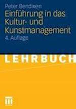 Einführung in Das Kultur- Und Kunstmanagement