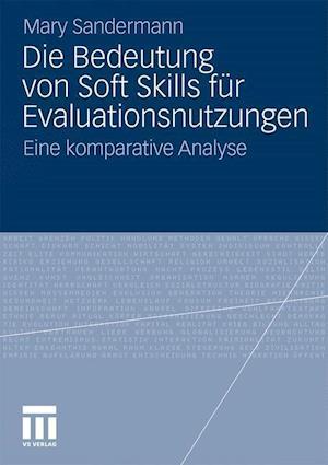 Die Bedeutung Von Soft Skills Für Evaluationsnutzungen