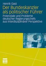 Der Bundeskanzler ALS Politischer Fuhrer af Henrik Gast