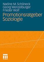 Promotionsratgeber Soziologie af Nadine M. Sch Neck-Vo, Georg Wenzelburger, Frieder Wolf