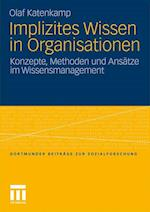 Implizites Wissen in Organisationen af Olaf Katenkamp